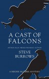 A Cast of Falcons: A Birder Murder Mystery - Steve Burrows