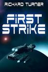 First Strike (The Kurgan War Book 1) - Richard Turner