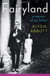 Fairyland: A Memoir of My Father - Alysia Abbott