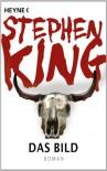 Das Bild: Roman - Stephen King