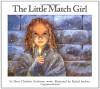 The Little Match Girl - Hans Christian Andersen, Rachel Isadora
