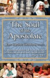 The Soul of the Apostolate - Jean-Baptiste Chautard