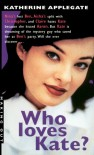 Who Loves Kate? - Katherine Applegate