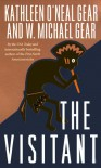 The Visitant - Kathleen O'Neal Gear, W. Michael Gear