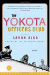 The Yokota Officers Club: A Novel (Ballantine Reader's Circle) - Sarah Bird