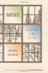 Habitats: Private Lives in the Big City - Constance Rosenblum