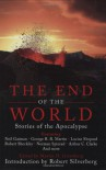 The End of the World: Stories of the Apocalypse - Robert Silverberg, Martin H. Greenberg