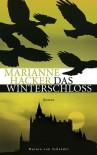 Das Winterschloss Roman - Marianne Hacker