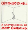 Childhood Is Hell - Matt Groening