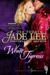White Tigress (The Way of the Tigress, #1) - Jade Lee