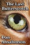The Last Butterscotch - Dan Absalonson