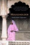 The Householder: A Novel - Ruth Prawer Jhabvala