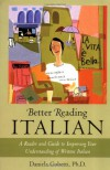 Better Reading Italian: A Reader and Guide to Improving Your Understanding Written Italian - Daniela Gobetti