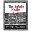 The Subtle Knife  - Philip Pullman