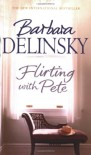 Flirting With Pete - Barbara Delinsky