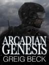 Arcadian Genesis - Greig Beck