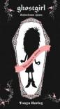Ghostgirl. Zakochana Zjawa - Tonya Hurley