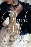 Black Silk - Judith Ivory