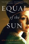 Equal of the Sun: A Novel - Anita Amirrezvani