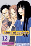 Kimi ni Todoke: From Me to You, Vol. 12 - Karuho Shiina