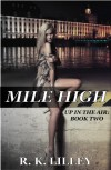 Mile High (Up In The Air #2) - R.K. Lilley