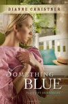 Something Blue - Dianne  Christner