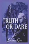 Truth Or Dare - Selena Kitt