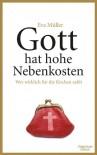 Gott hat hohe Nebenkosten: Wer wirklich für die Kirchen zahlt - Eva Müller