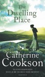 The Dwelling Place - Catherine Cookson