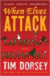 When Elves Attack: A Joyous Christmas Greeting from the Criminal Nutbars of the Sunshine State - Tim Dorsey