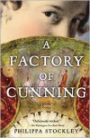 A Factory of Cunning - Philippa Stockley