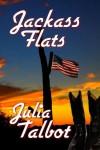 Jackass Flats - Julia Talbot