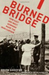 Burned Bridge: How East and West Germans Made the Iron Curtain - Edith Sheffer