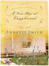A New Day at Tanglewood - Annette Smith