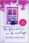 La felicidad es un té contigo - Mamen Sánchez