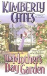 The Mother's Day Garden - Kimberly Cates
