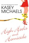 High Heels And Homicide - Kasey Michaels