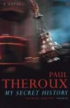 My Secret History - Paul Theroux