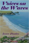 Voices On The Waves - Jessica Chambers
