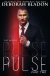 Pulse - Part Two (The Pulse Series Book 2) - Deborah Bladon
