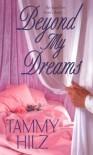 Beyond My Dreams - Tammy Hilz