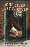 Nine Lives Last Forever (Cats and Curios Mystery) - Rebecca M. Hale