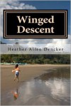 Winged Descent - Heather Allen Dencker
