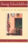 Among Schoolchildren - Tracy Kidder