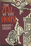 The Zeal of Thy House - Dorothy L. Sayers