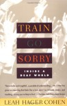 Train Go Sorry: Inside a Deaf World - Leah Hager Cohen