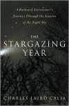 The Stargazing Year: A Backyard Astronomer's Journey Through The Seasons of The Night Sky -