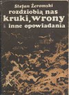 Rozdziobią nas kruki, wrony i inne opowiadania - Stefan Żeromski