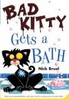Bad Kitty Gets a Bath - Nick Bruel