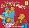 The Berenstain Bears Get in a Fight (First Time Books(R)) - Stan Berenstain, Jan Berenstain